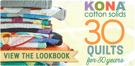 Kona Cotton Lookbook: 30 Quilts for 30 Years