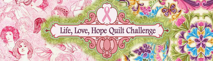 Life, Love, Hope Quilt Challenge